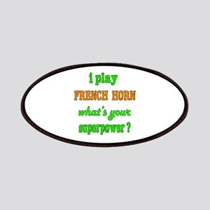 I play French Horn what's your superpower ? Patch