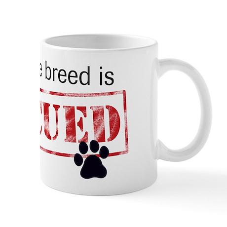Favorite Breed Is Rescued Mug
