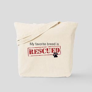 Favorite Breed Is Rescued Tote Bag