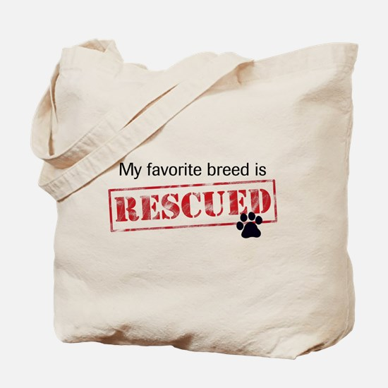 Favorite Breed Is Rescued Tote Bag
