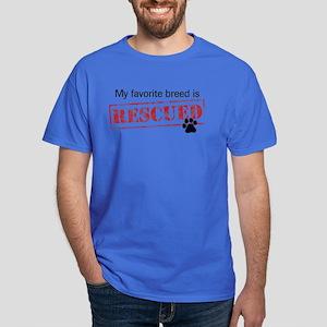 My Favorite Breed Is Rescued Dark T-Shirt