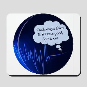 Cardiologist's Diet Mousepad