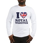 I Love Royal Weddings Long Sleeve T-Shirt