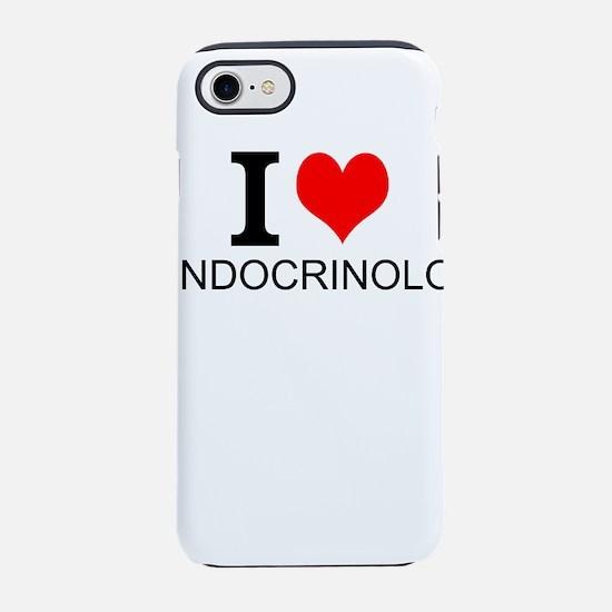 I Love Endocrinology iPhone 7 Tough Case