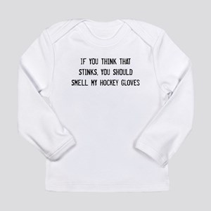 Smell My Gloves Long Sleeve Infant T-Shirt