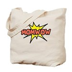 Mom Wow Tote Bag