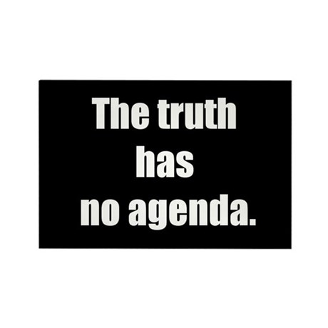The truth has no agenda (Rectangle Magnet)
