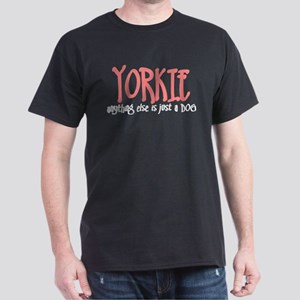 Yorkie JUST A DOG Dark T-Shirt