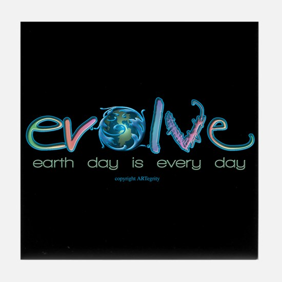Evolve Every Day Tile Coaster