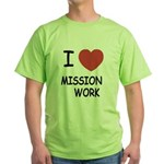 I heart mission work Green T-Shirt