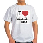 I heart mission work Light T-Shirt