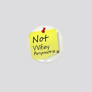 Just divorce not wifey Mini Button
