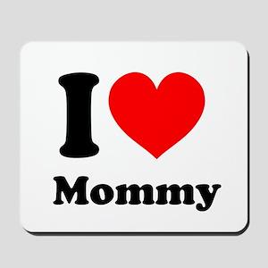 I Heart Mommy Mousepad