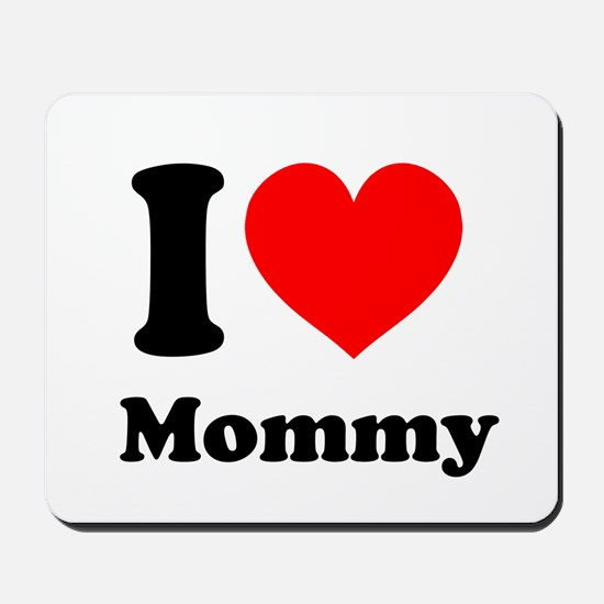 I Heart Mommy Mousepad