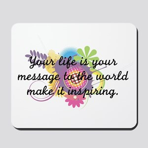 Your life is your message to Mousepad