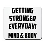 Getting Stronger...... Mousepad