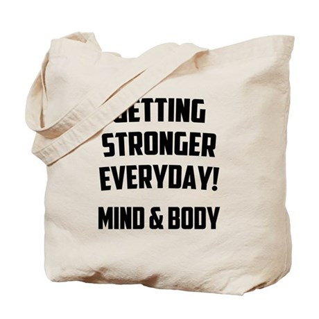 Getting Stronger...... Tote Bag