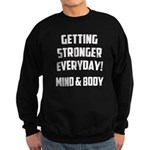 Getting Stronger...... Sweatshirt (dark)