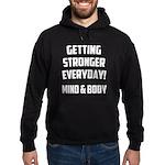 Getting Stronger...... Hoodie (dark)