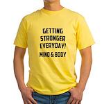 Getting Stronger...... Yellow T-Shirt