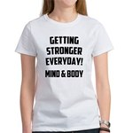 Getting Stronger...... Women's T-Shirt