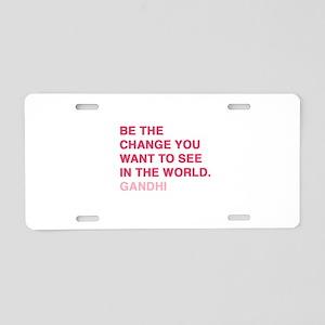 gandhi quotes Aluminum License Plate