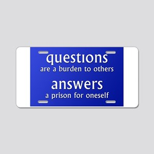 Questions are a burden to oth Aluminum License Pla