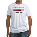 Sarcasm Loading Fitted T-Shirt