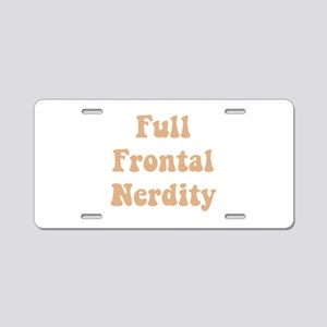 Full Frontal Nerdity Aluminum License Plate