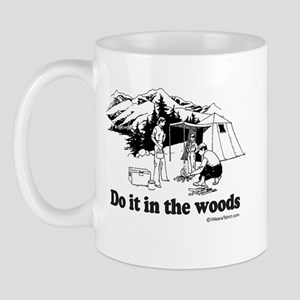 Do it in the woods -  Mug