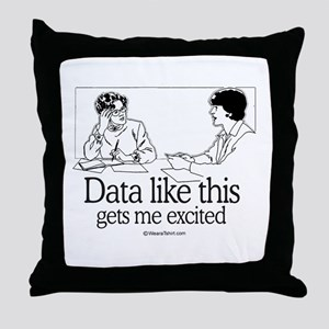 Data like this gets me excited -  Throw Pillow