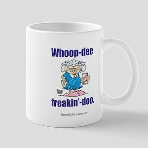 Whoop-Dee-Freakin'-Doo Mug