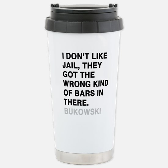 bukowski quote Stainless Steel Travel Mug