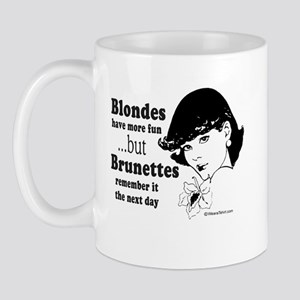 Blondes have more fun -  Mug