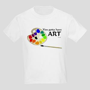 You Gotta Have ART Kids Light T-Shirt