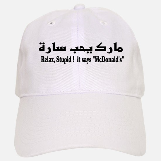 relax it says mcdonalds Baseball Baseball Cap
