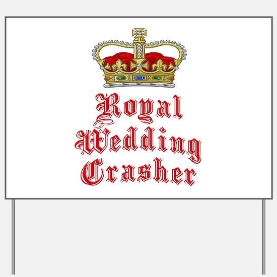Royal Wedding Crasher Yard Sign
