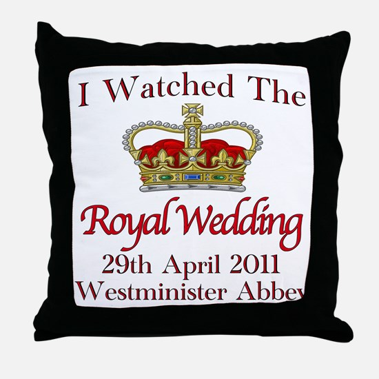 I Watched The Royal Wedding Throw Pillow