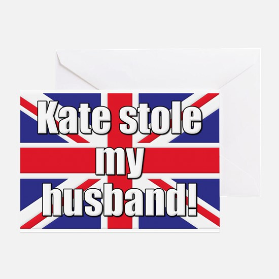 Kate Stole My Husband Greeting Card