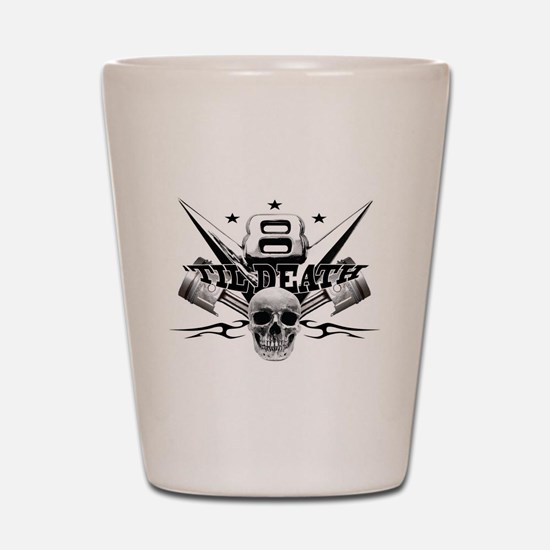 V8 'til death Shot Glass