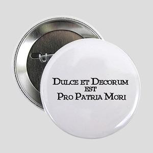 """""""Dulce Et Decorum"""" 2.25"""" Button (10 pack)"""