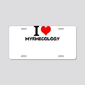 I Love Myrmecology Aluminum License Plate