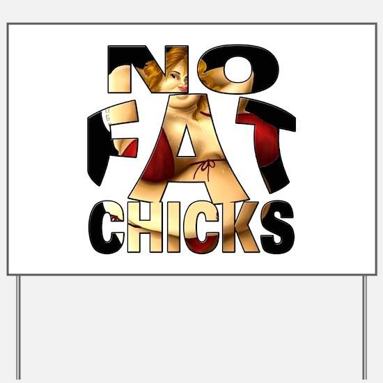 NO FAT CHICKS 1 Yard Sign