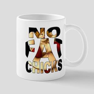 NO FAT CHICKS 1 Mug