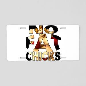 NO FAT CHICKS 1 Aluminum License Plate