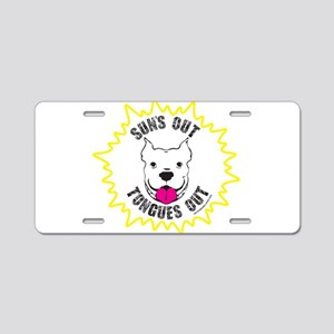 Sun's Out Tongues Out Aluminum License Plate