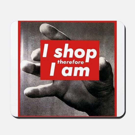 I shop therefore I am Mousepad