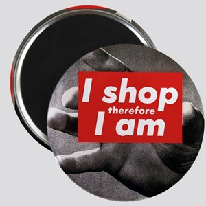 I shop therefore I am Magnet
