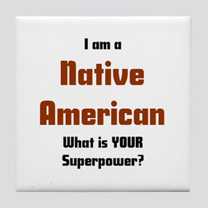 i am native american Tile Coaster