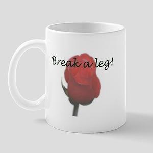 """Break a Leg"" Mug"